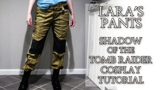 Lara Croft's Pants | Shadow of the Tomb Raider Cosplay Tutorial