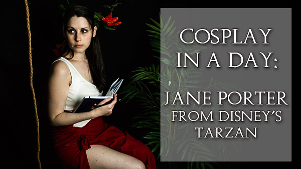 Cosplay in a Day Vlog: Jane Porter from Disney's Tarzan
