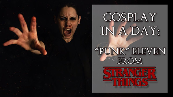 "Cosplay in a Day Vlog – ""Punk"" Eleven from Stranger Things"