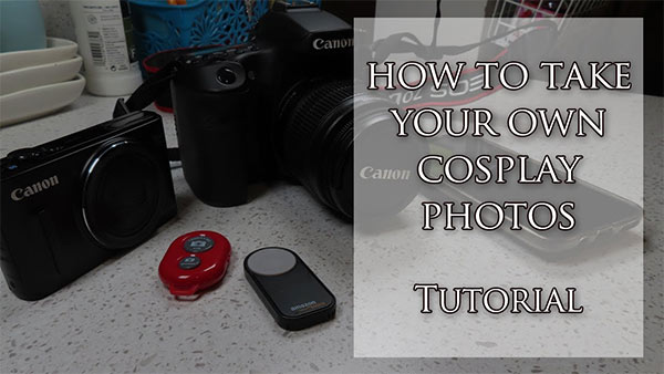 How To Take Your Own Cosplay Photos Tutorial