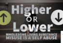 Higher or Lower – Wholesome Living – Substance Misuse Is A Self Abuse FREE Resource