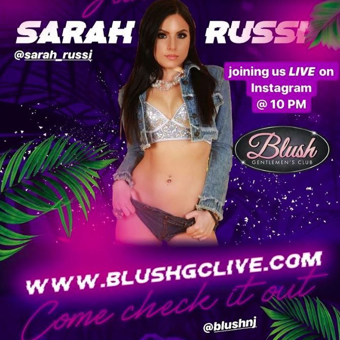 Cam Starlet Sarah Russi to go on Blush NJ's IG Live Tonight at 10pm ET Announcing Upcoming Online Performances