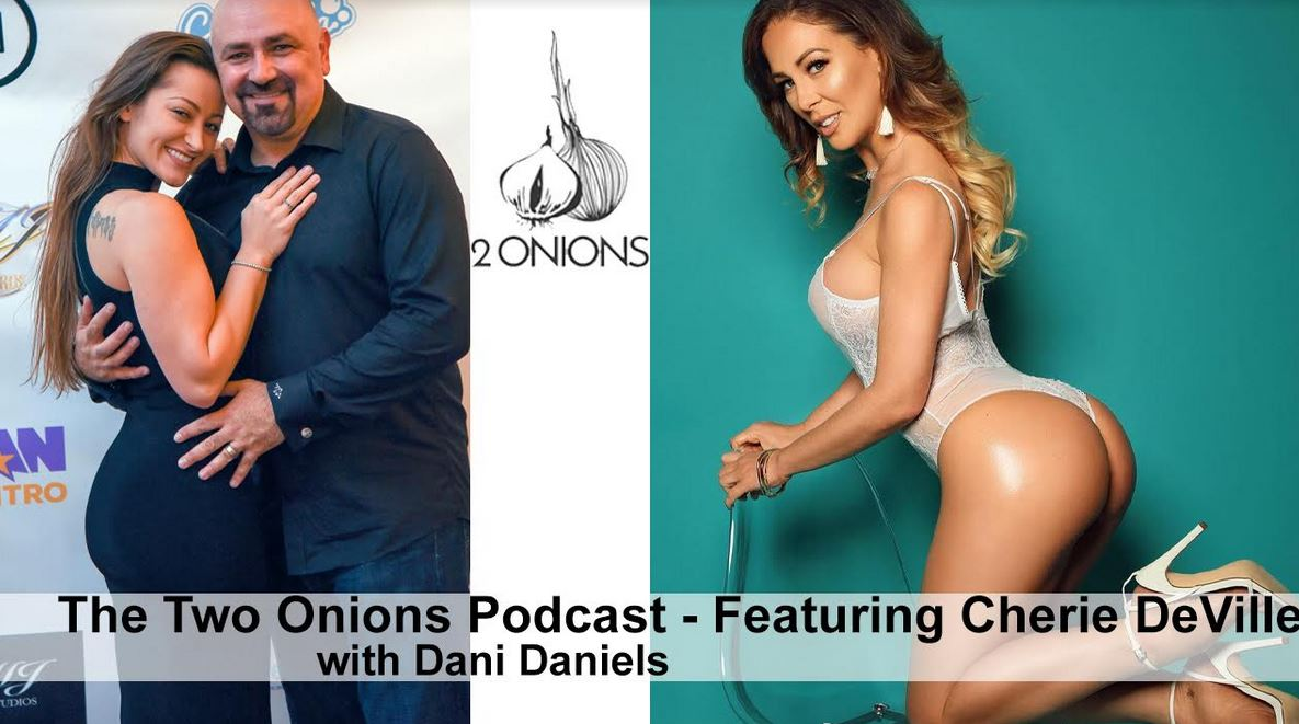 Cherie DeVille Guests On Dani Daniels' 'The Two Onions' Podcast