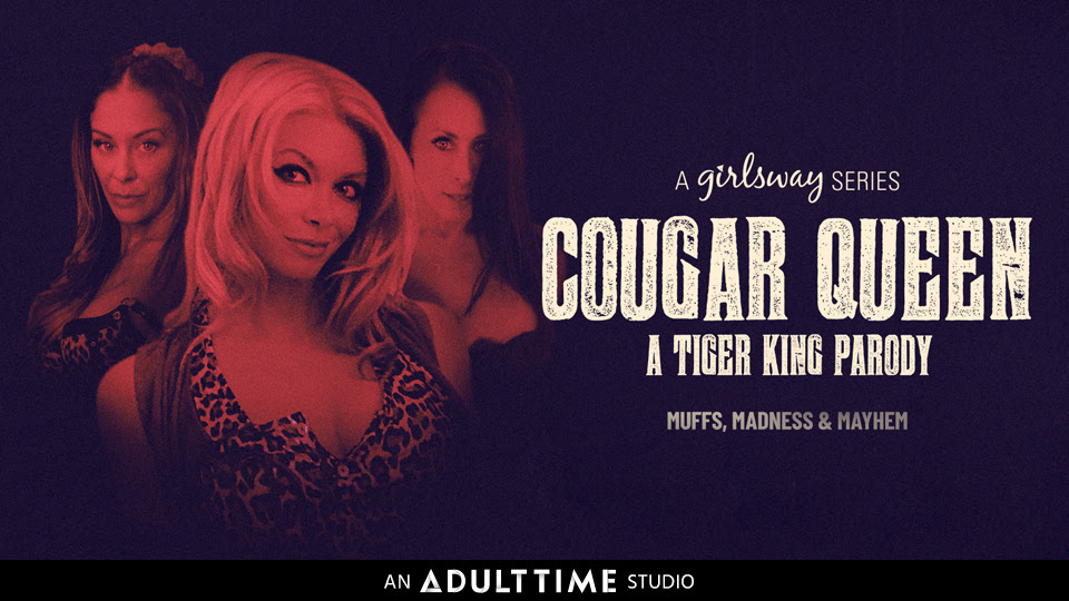 Girlsway Releases First-Ever Virtual Satire Series Cougar Queen: A Tiger King Parody