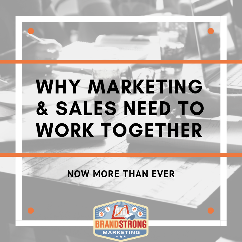 Why marketing and sales need to work together now more than ever