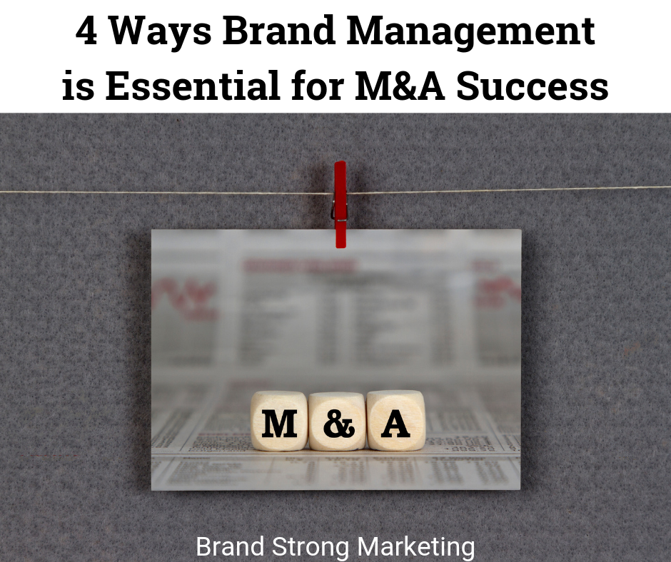 4 Ways Brand Management is Essential for M&A Success