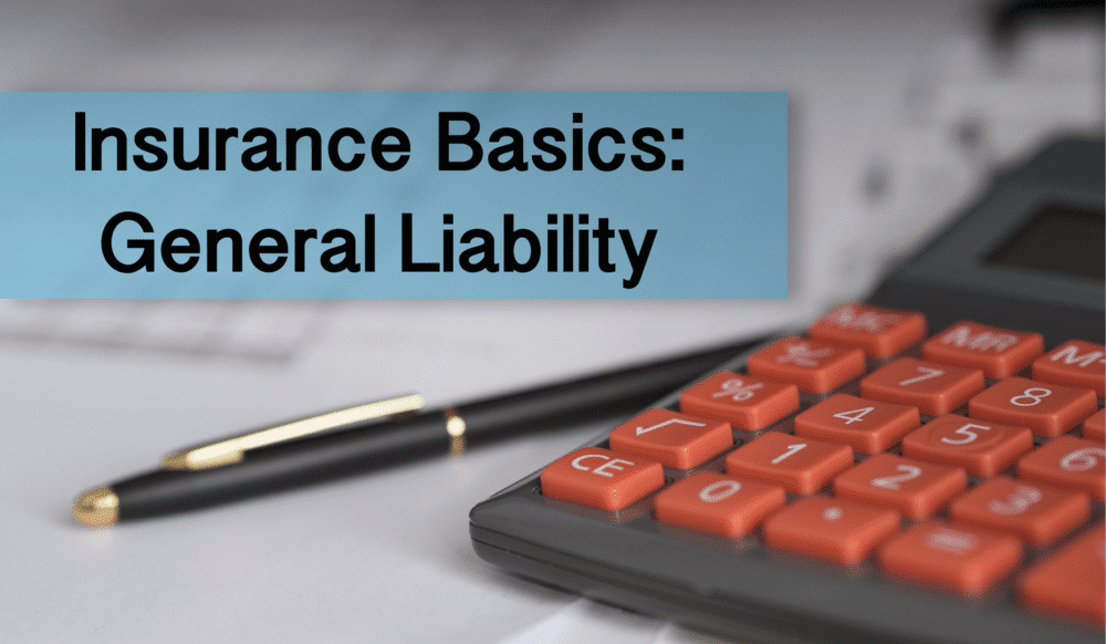 This is everything you need to know about General Liability Insurance.