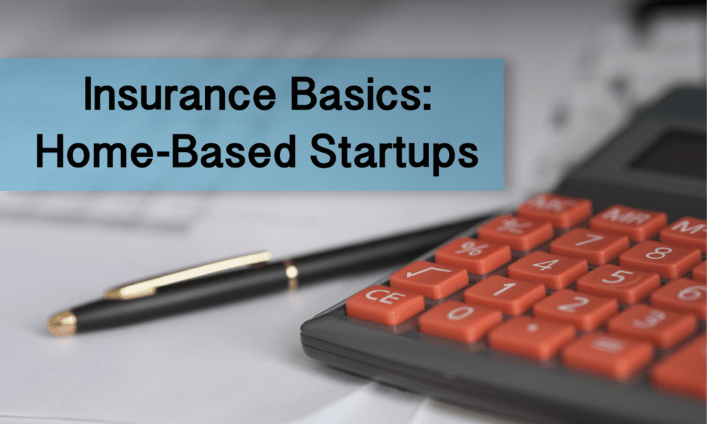This is everything you need to know about Home Based Startup Insurance.