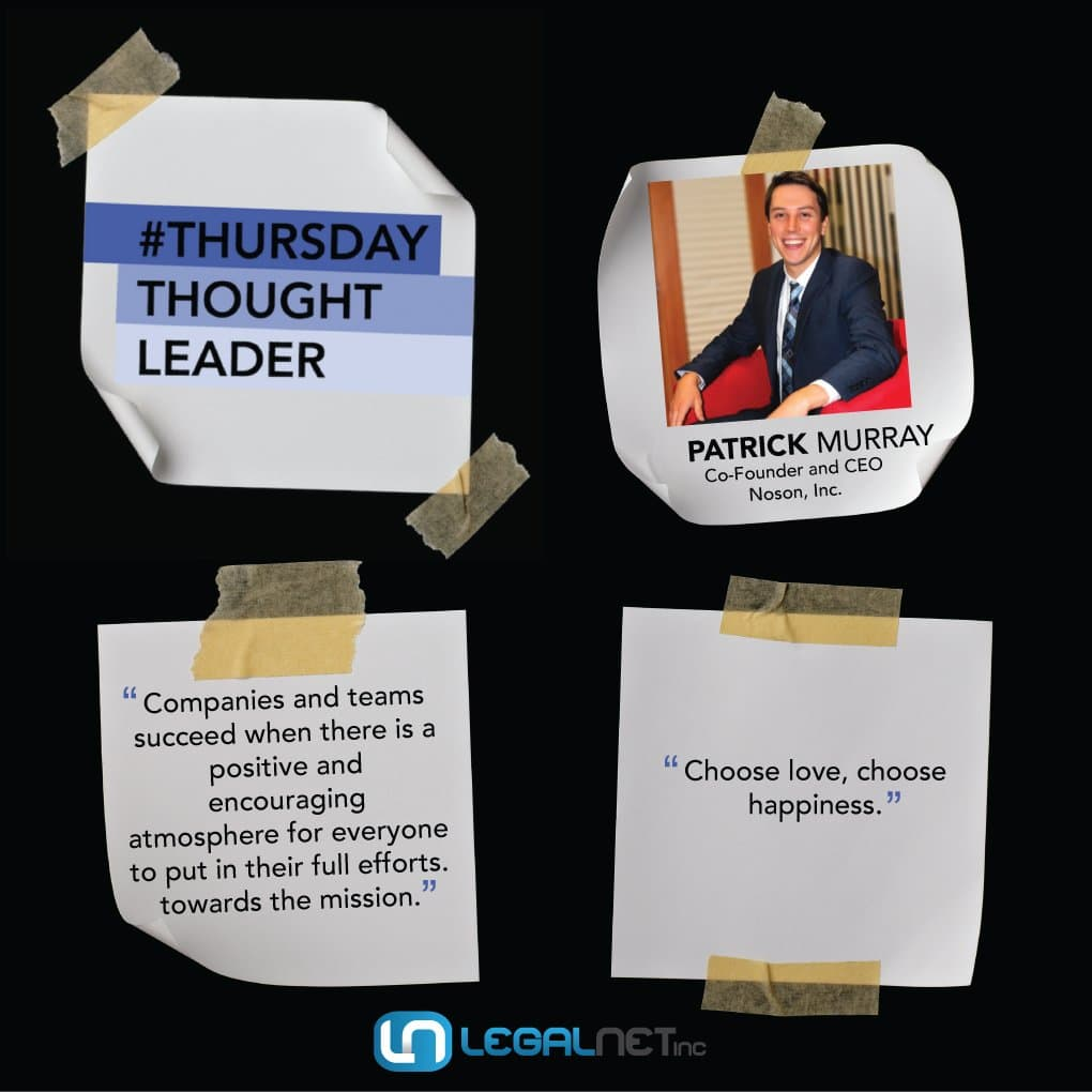 Patrick Murray, CEO and Co-Founder of Noson Inc., shares his wisdom on this week's Thursday Thought Leader.