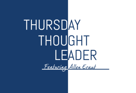 Allen Eraut shares his wisdom on this week's Thursday Thought Leader.