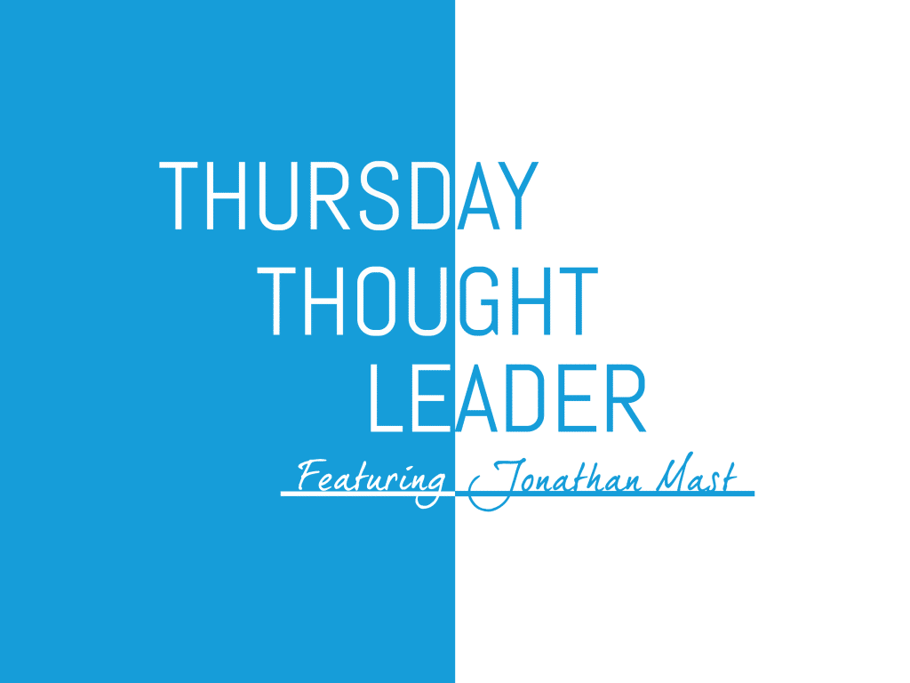 Jonathan Mast, Director of Social Media at Sedgwick, shares his wisdom on this week's Thursday Thought Leader.