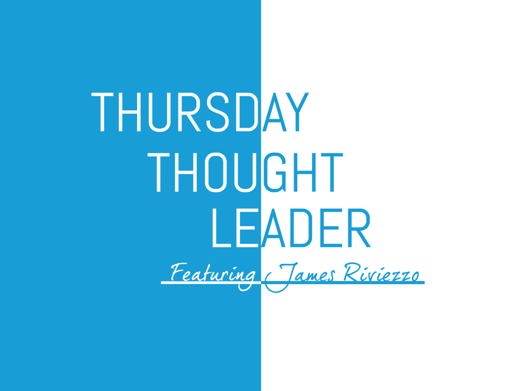 James Riviezzo, Client Director of AIG, shares his wisdom on this week's Thursday Thought Leader.