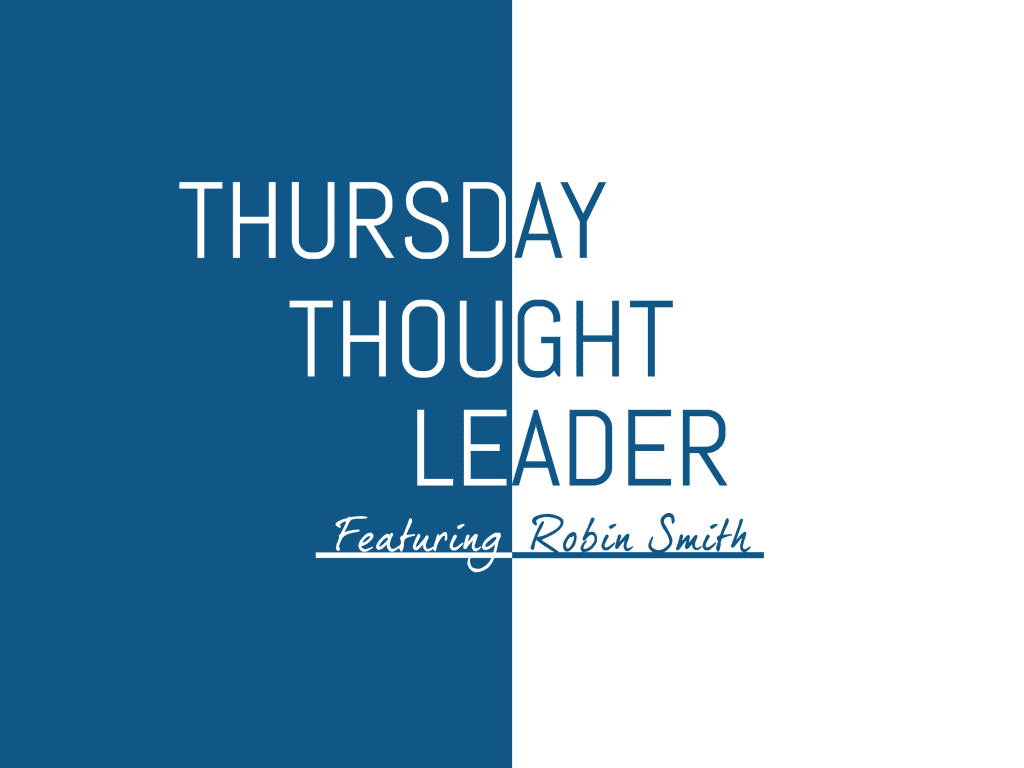 Robin Smith, CEO of WeGoLook, shares her best nuggets of wisdom in this week's Thursday Thought Leader.