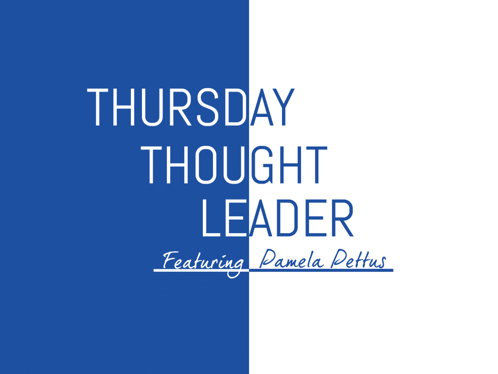 In our Thursday Thought Leader series, we feature industry leaders who have a thing or two to say about leadership. This week we're featuring Pamela Pettus of The Gavel.