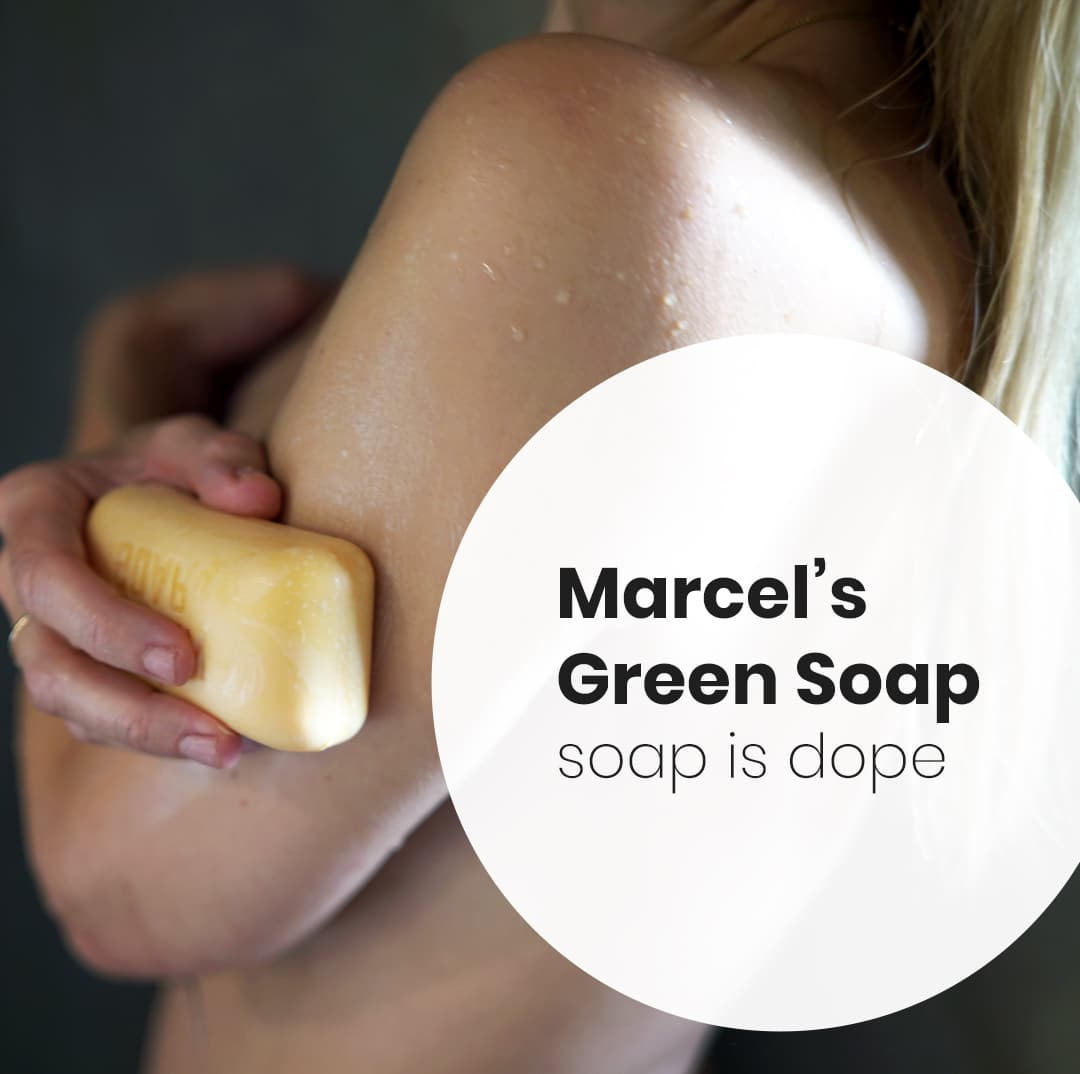 marcel's Green Soap is dope