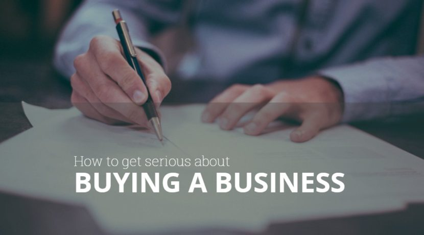 How to get serious about buying a business