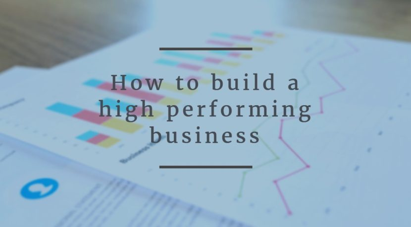 How to build a high performing business