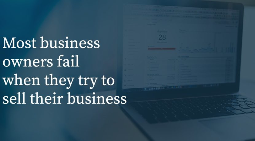 Most business owners fail when they try to sell their business