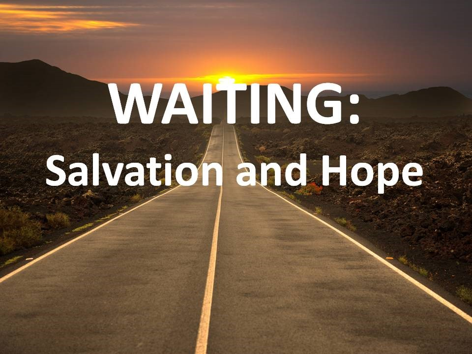 Waiting: Salvation and Hope
