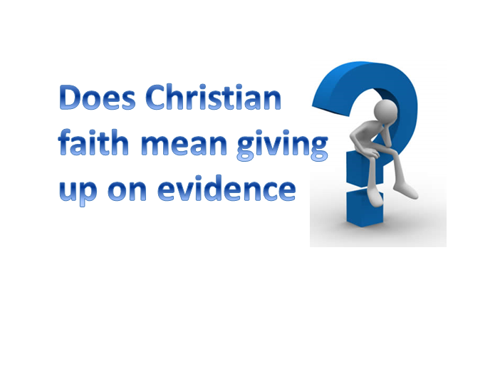 Does Christian Faith Mean Giving Up on Evidence? Image