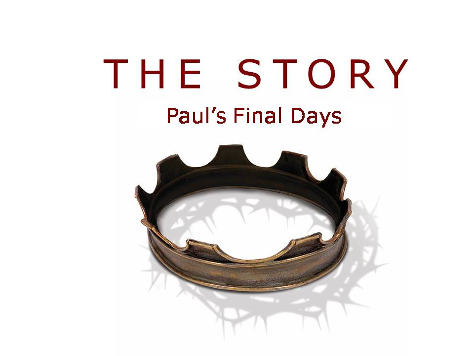 The Story: Paul's Final Days Image