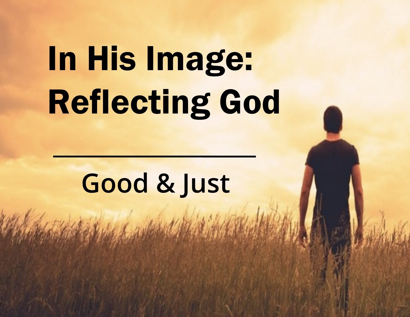 In His Image: Good & Just Image