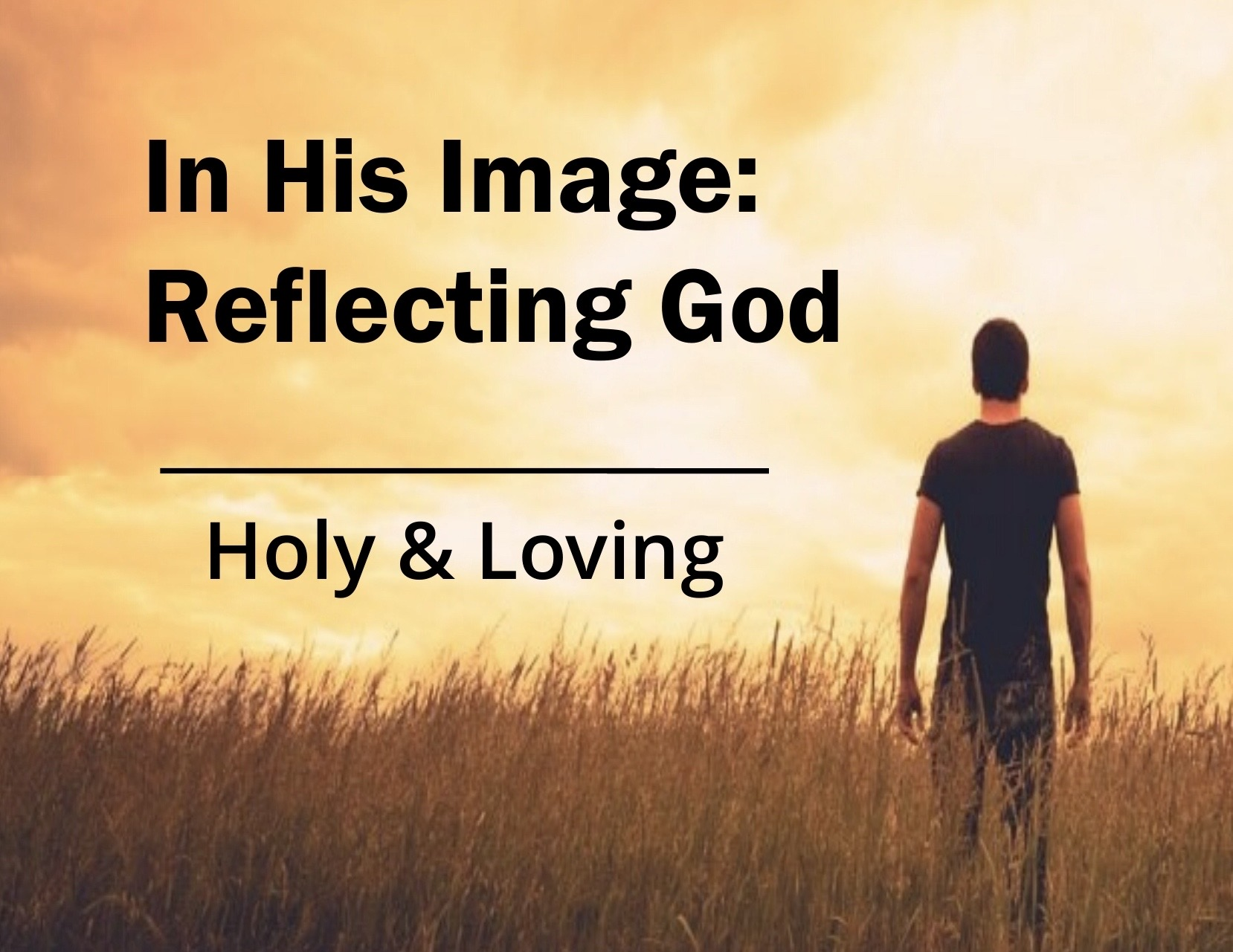 In His Image: Holy & Loving Image