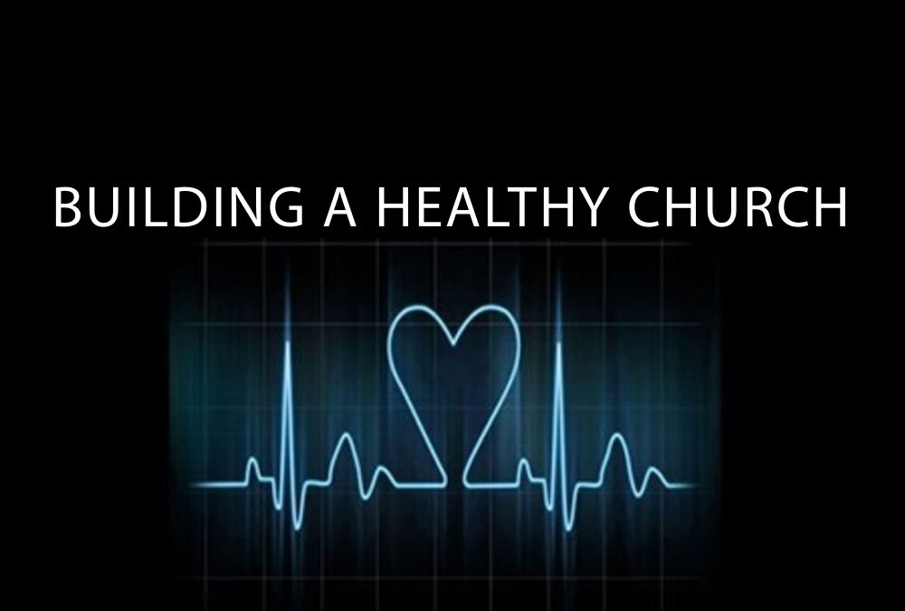 Building a Healthy Church in 2020