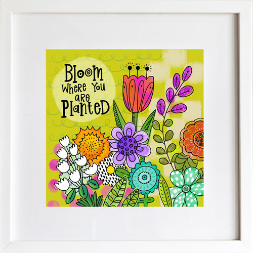 Bloom Where You Are Planted - Art Print by LeAnne Poindexter