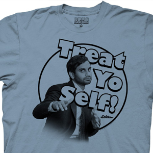 Treat Yo Self – Parks and Recreation