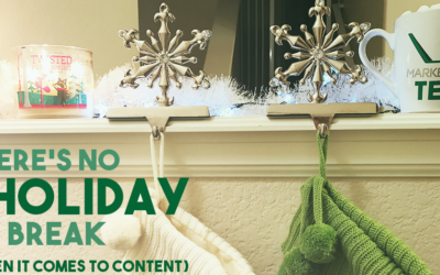 You Can't Take a Holiday From Creating Content
