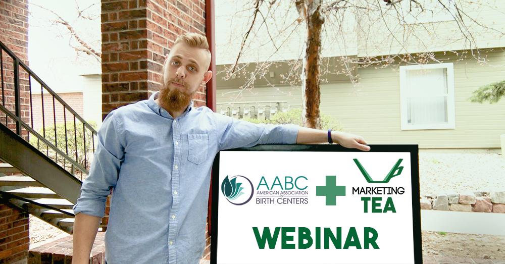 AABC Birth Center Marketing Webinar with Marketing TEA