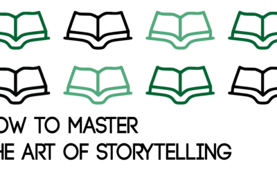 How to Master the Art of Storytelling
