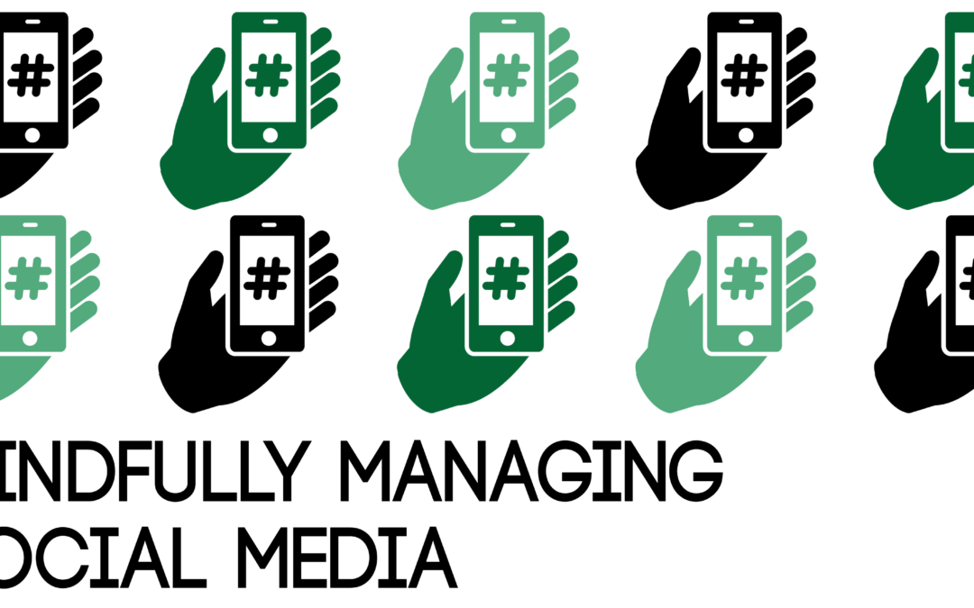 MT blog graphic mindfully managing social media