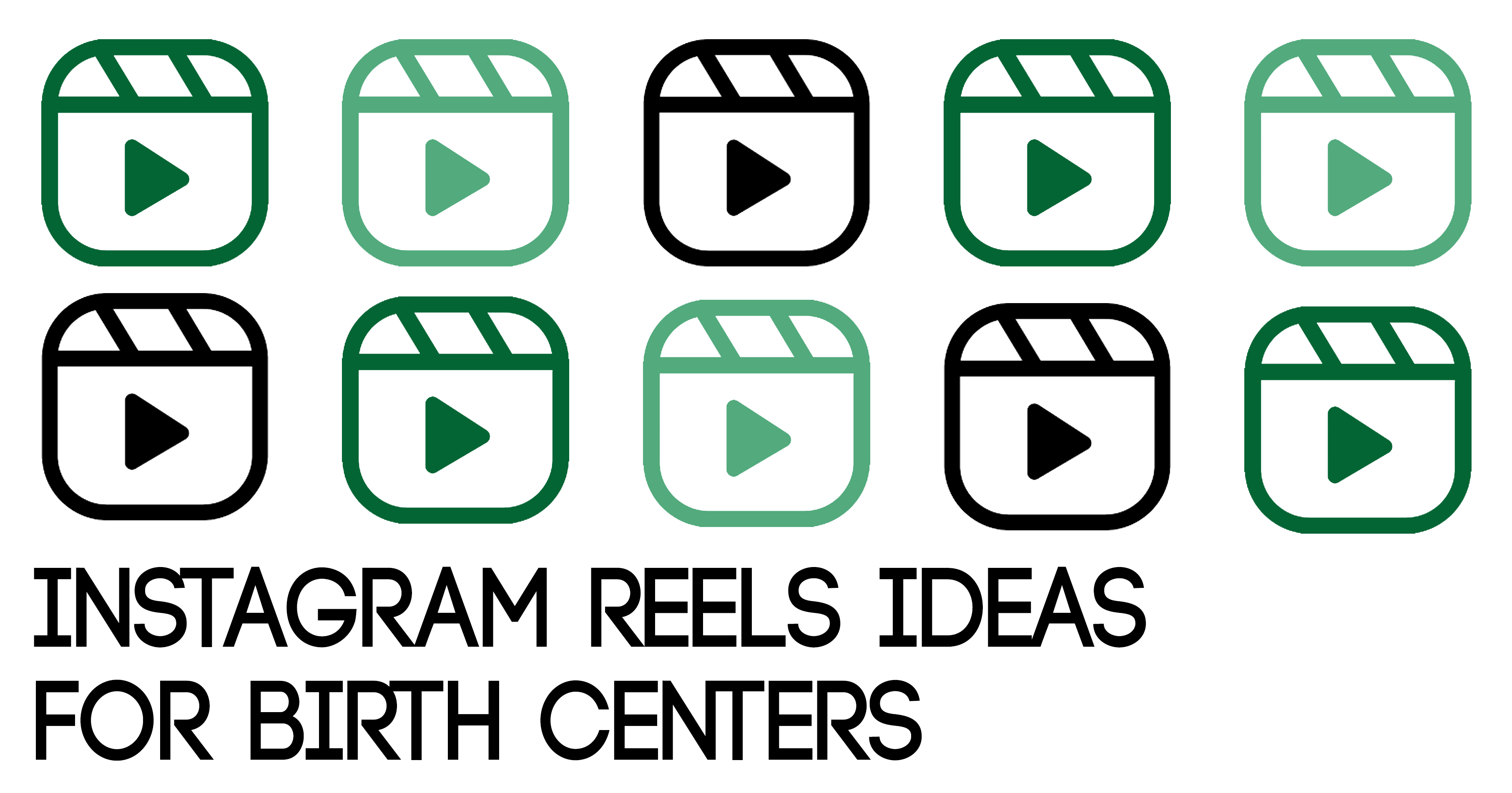 Instagram Reels Ideas for Birth Centers