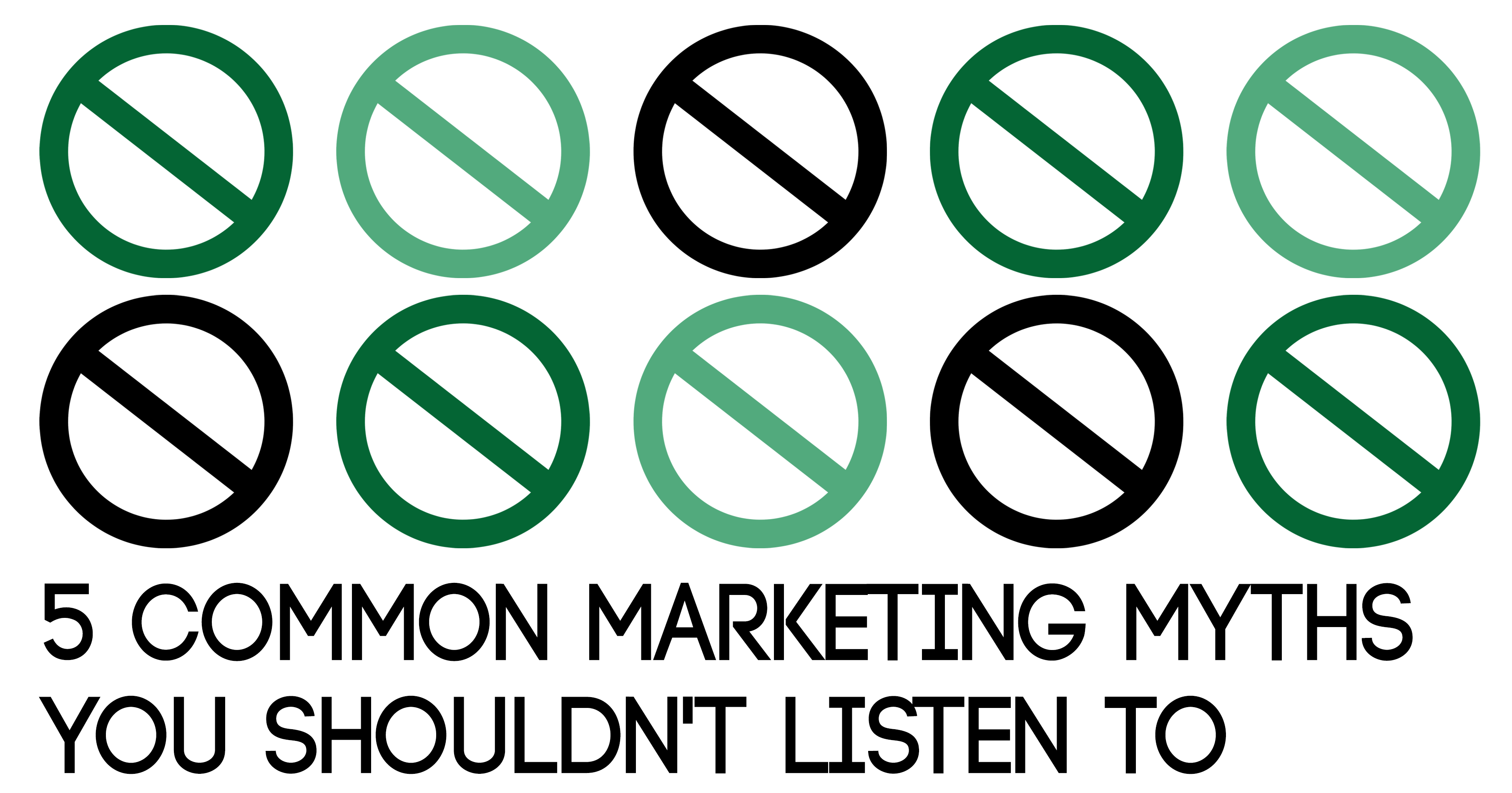 MT blog graphic 5 Common Marketing Myths You Shouldn't Listen To