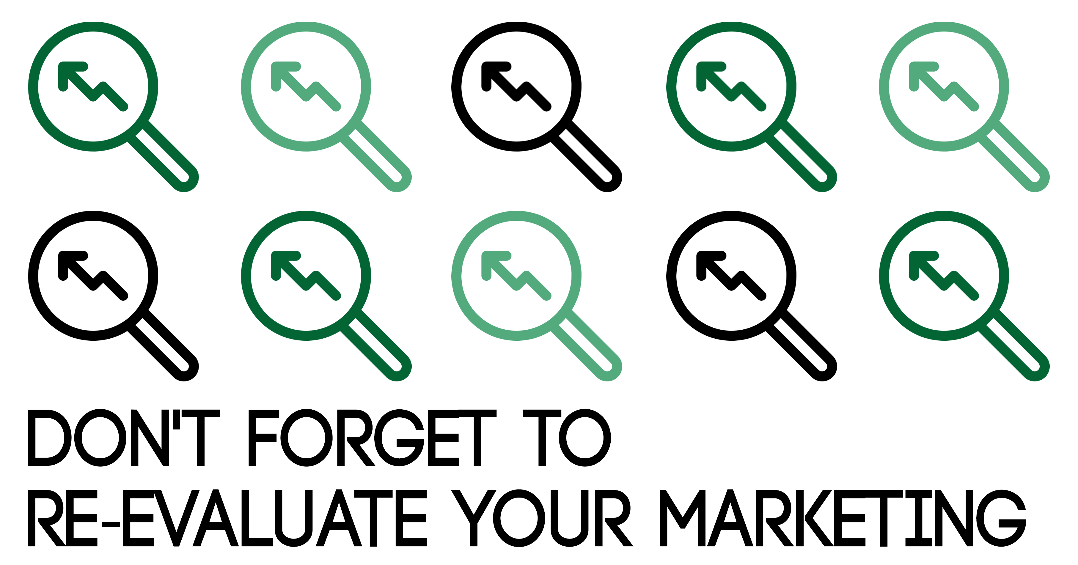 MT blog graphic Don't Forget to Re-Evaluate Your Marketing