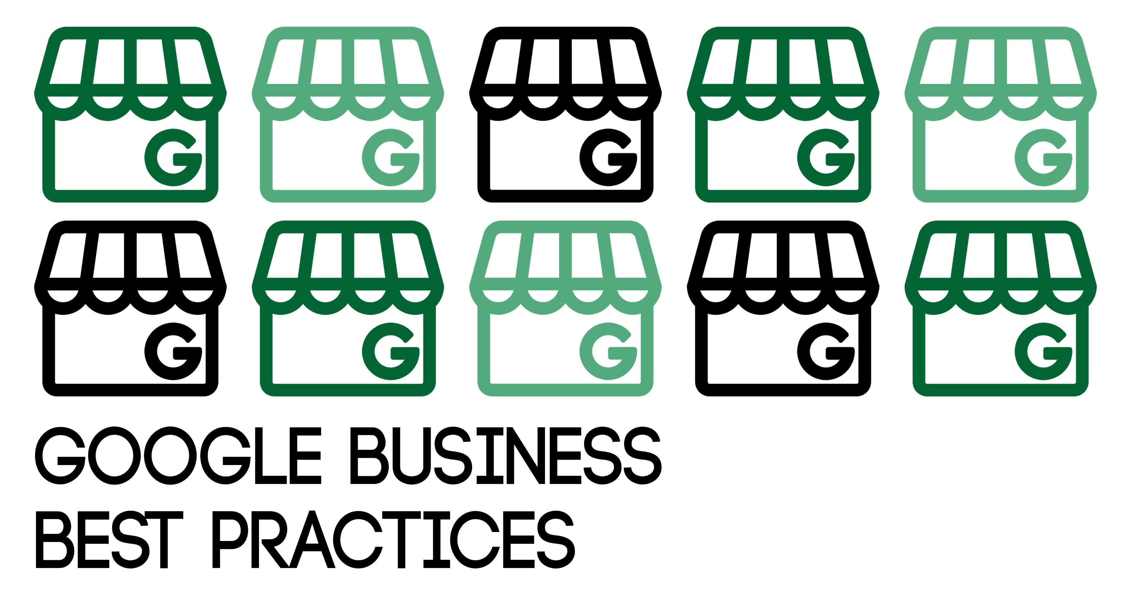Google Business Best Practices