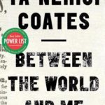 Review: In 'Between the World and Me,' Ta-Nehisi Coates Delivers a Searing Dispatch to His Son