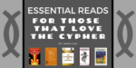 Essential Reads for Those That Love the Cypher