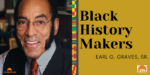 Black History Makers: Earl G. Graves, Sr.
