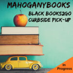 MahoganyBooks Resumes Black Books2Go: Curbside Pick-up