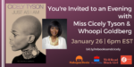 An Evening with Miss Cicely Tyson & Whoopi Goldberg