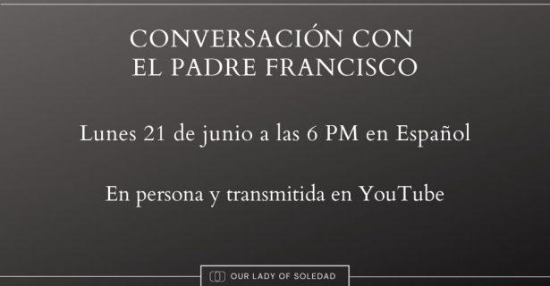 Conversación con el Padre Francisco