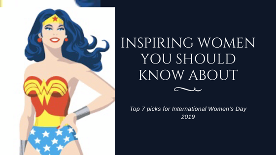 7 Inspiring Women You Should Know about