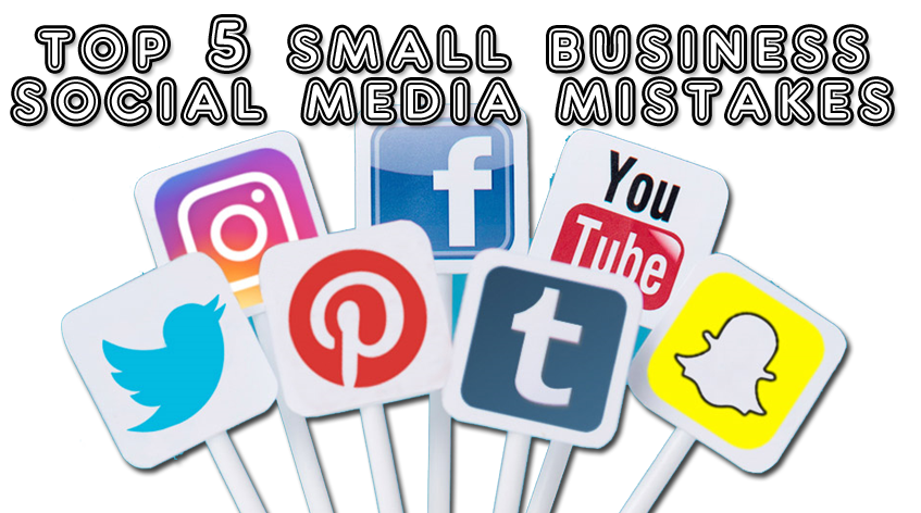 Small Business Social Media Solutions Top 5 Mistakes