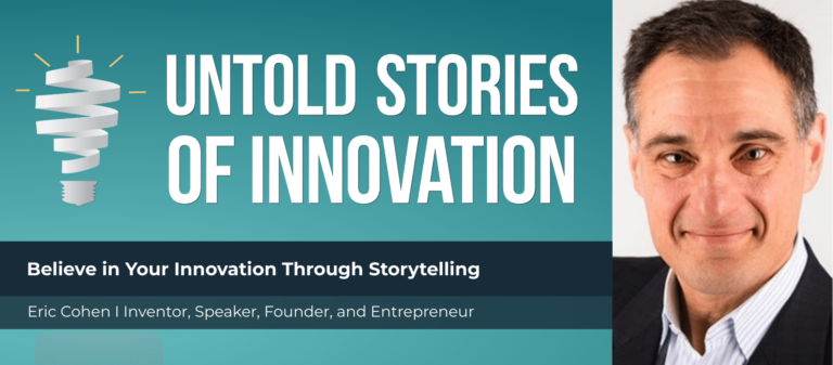 Believe in Your Innovation Through Storytelling with Eric Cohen featured image