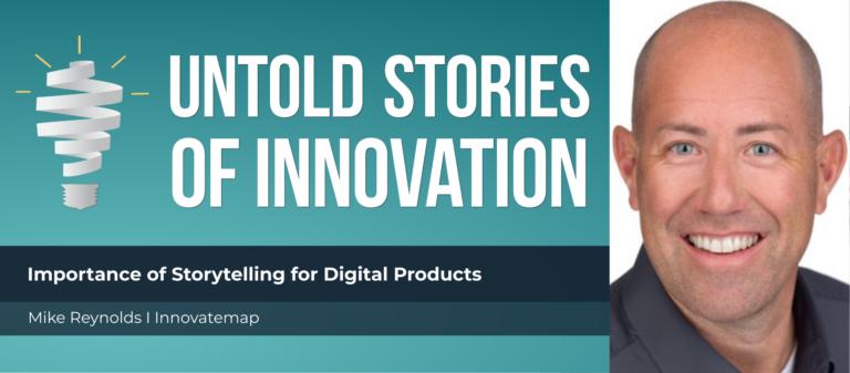 Mike Reynolds的Innovatemap特色图片说明了数字产品讲故事的重要性