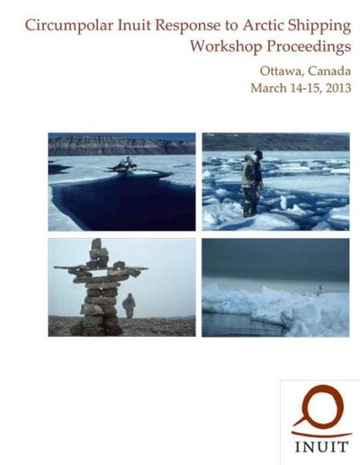 Circumpolar Inuit Response to Arctic Shipping Workshop Proceedings