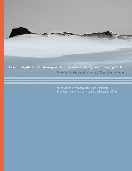 Community-Based Monitoring and Indigenous Knowledge in a Changing Arctic: A Review for the Sustaining Arctic Observing Networks
